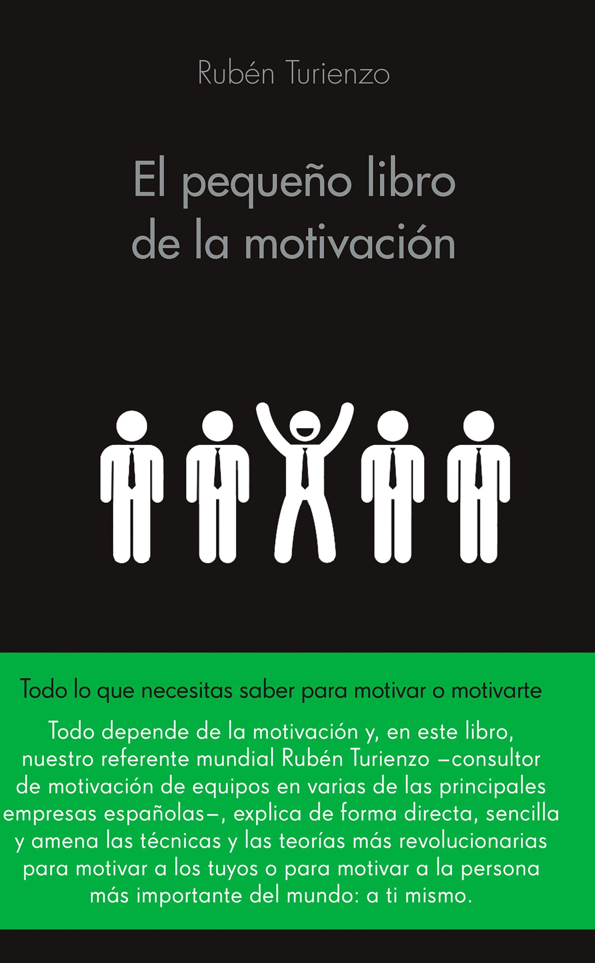 El pequeño libro de la motivación, de Rubén Turienzo.