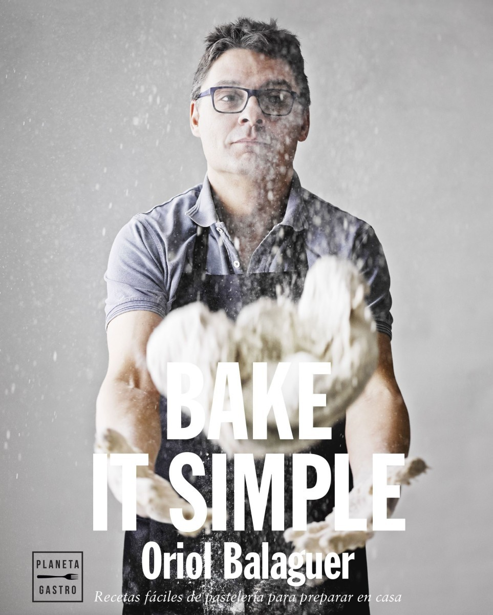 Bake it simple es el libro de repostería de Oriol Balaguer. Editado...