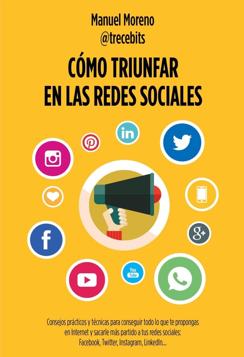 Cómo triunfar en las redes sociales, de Gestión 2000, es un manual...