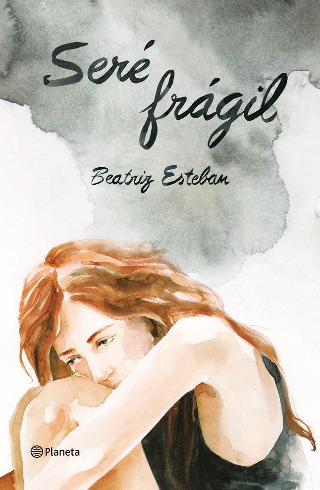 'Seré frágil', de Beatriz Esteban, ya está a la venta.