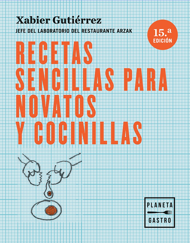Recetas sencillas para novatos y cocinillas, de Xabier Gutiérrez (Ed....