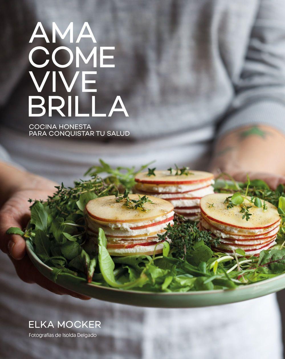 Su autora, Elka Mocker, es una reconocida chef y health coach...