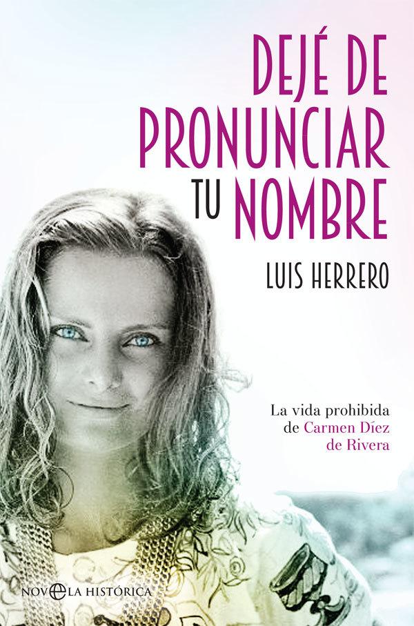 Dejé de pronunciar tu nombre, de Luis Herrero.