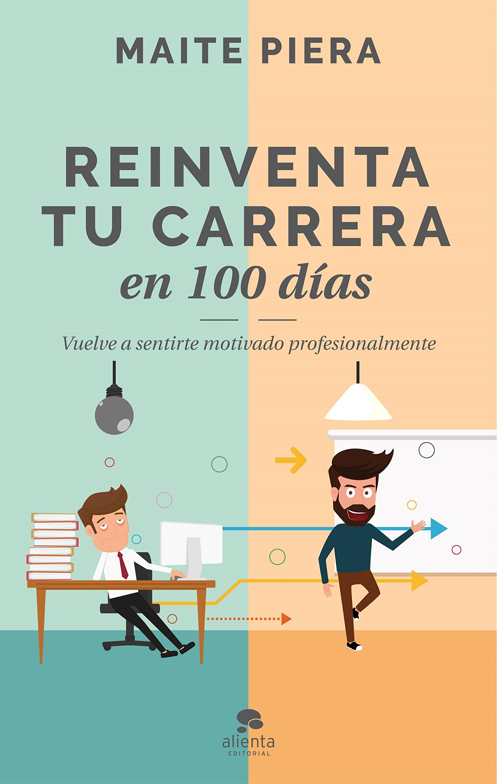 <em>Reinventa tu carrera en 100 días</em>, Maite Piera.