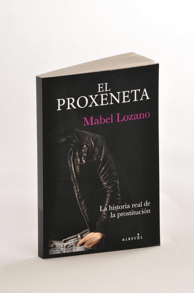 El Proxeneta es el nombre que recibe el nuevo libro de Mabel Lozano