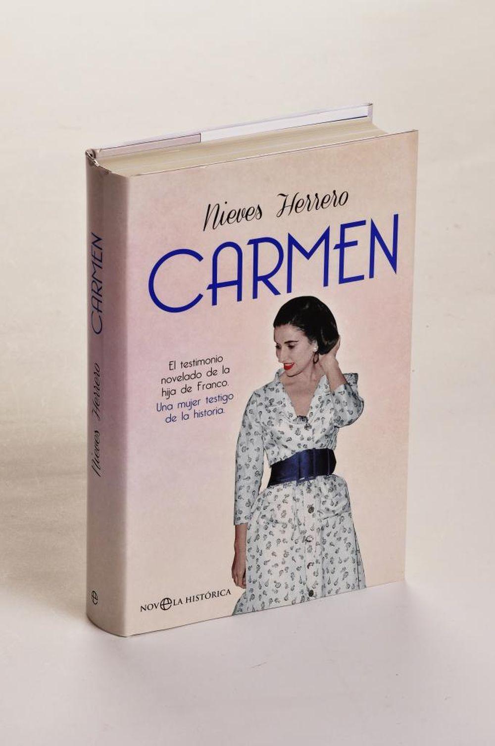Nieves Herrero novela con rigor y amenidad la vida de Carmen Franco y...
