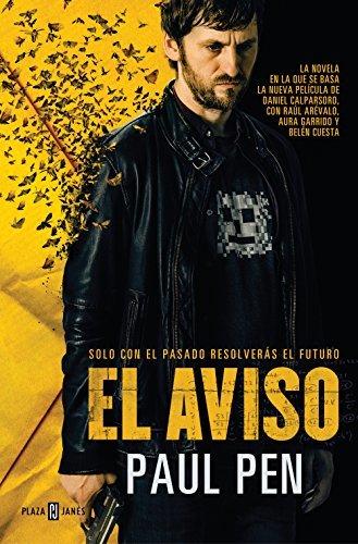 """""""El aviso"""" es la primera novela que en 2011 publicó Paul Pen."""