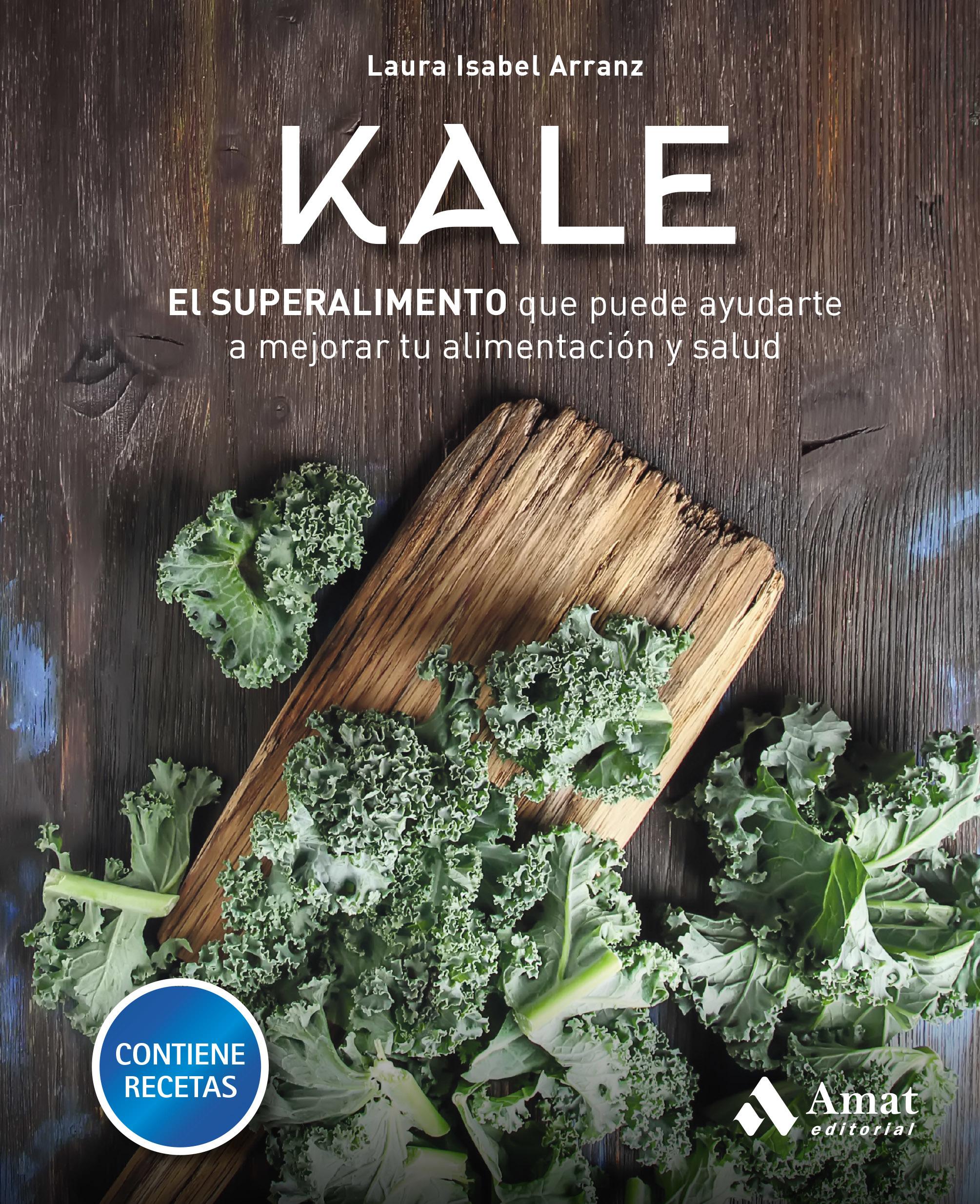 """Libro de Laura Isabel Arranz: """"Kale el superalimento que puede..."""