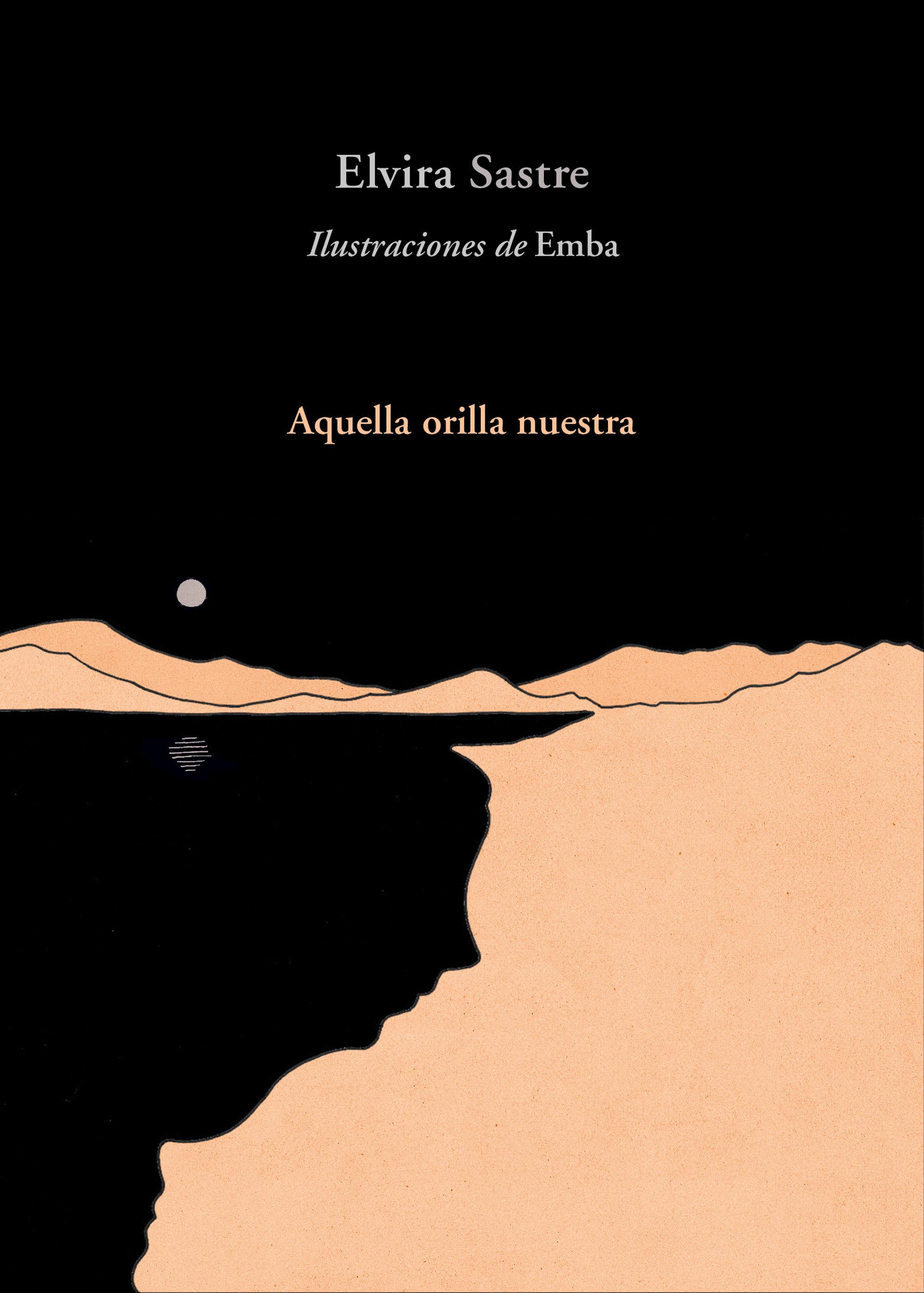 Aquella orilla nuestra, de Elvira Sastre.