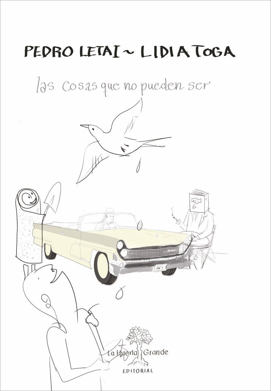<em>Las cosas que no pueden ser</em>  (Ed. la Huerta Grande) de Pedro...