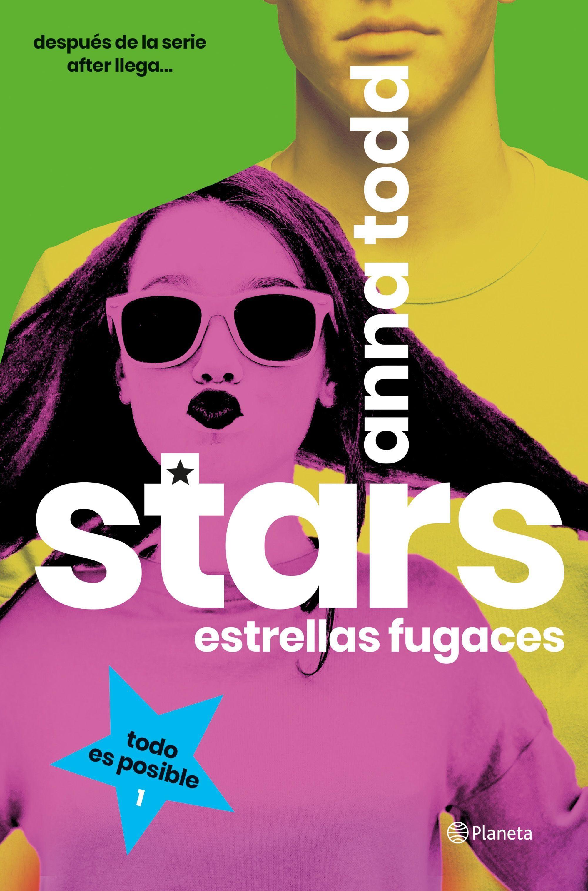 Stars. Estrellas fugaces, de Anna Todd está publicado en España por...