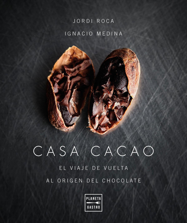 Libro Casa Cacao, de Jordi Roca e Ignacio Medina. (Ed. Planeta)