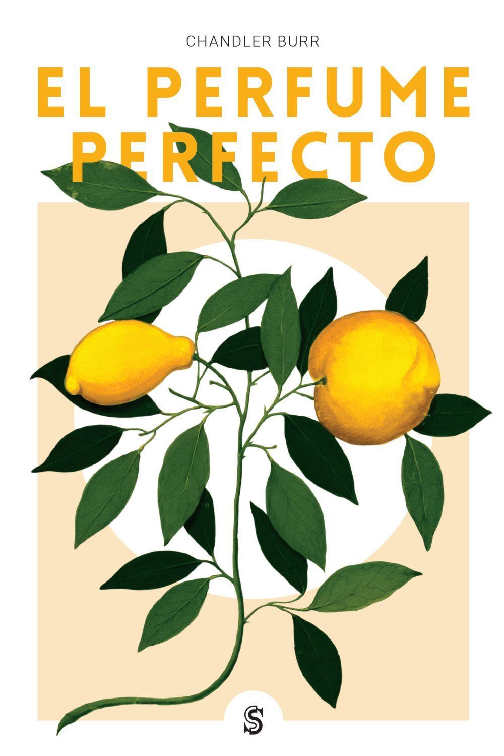 El Perfume Perfecto, de Chandler Burr (22,90 euros. Ed. Superflua).