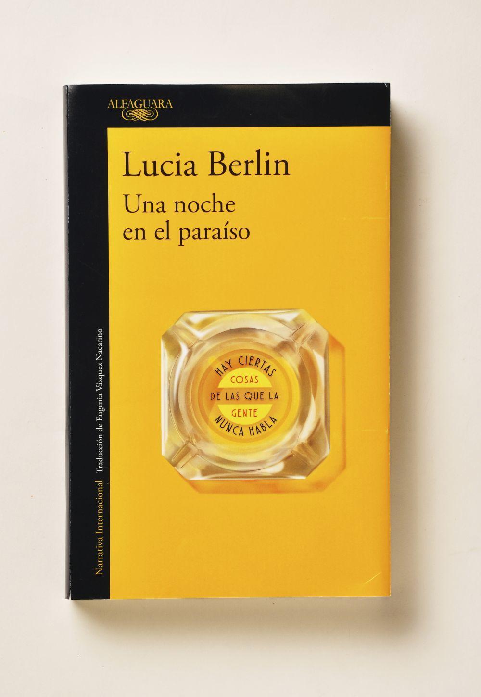 """""""Una noche en el paraíso"""", lo último de Lucia Berlin"""