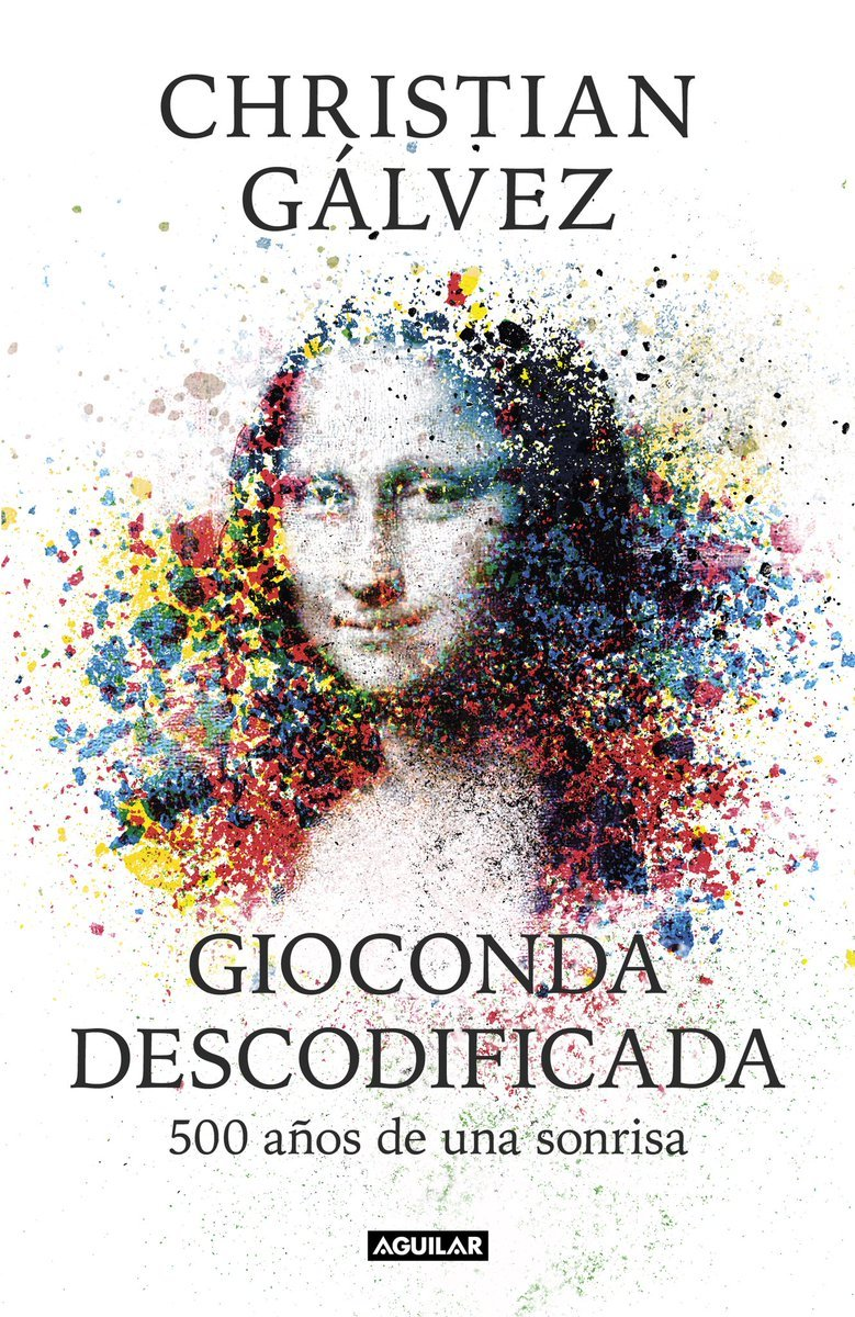 """""""Gioconda descodificada"""", el último libro de Christian Gálvez"""