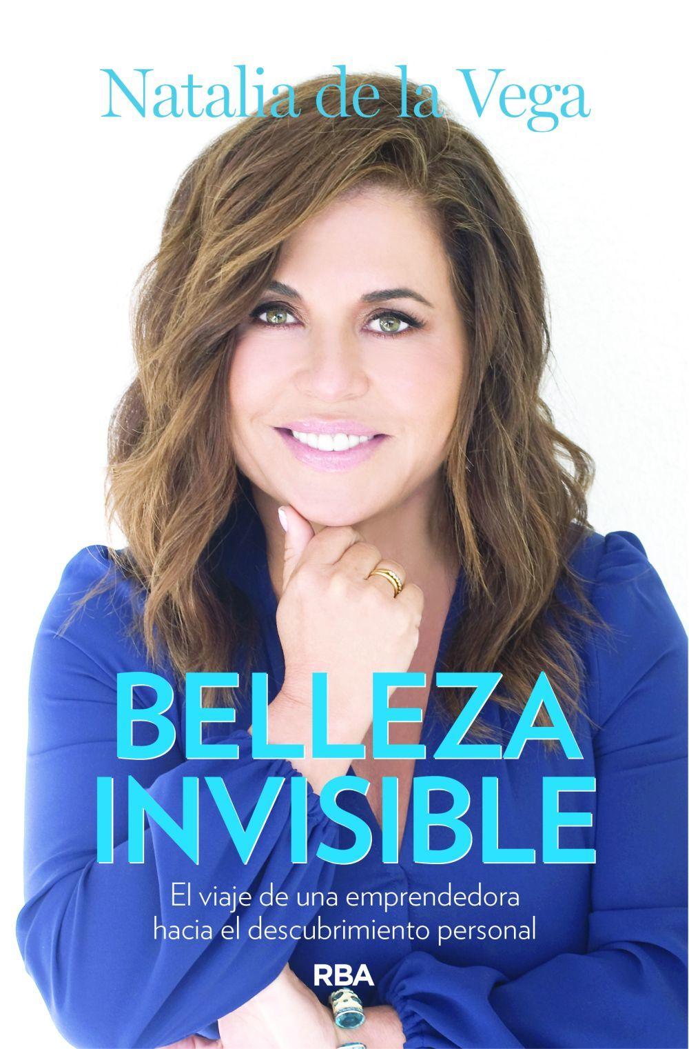 """El nuevo libro de Natalia de la Vega, """"Belleza Invisible"""" (Ed. RBA)."""