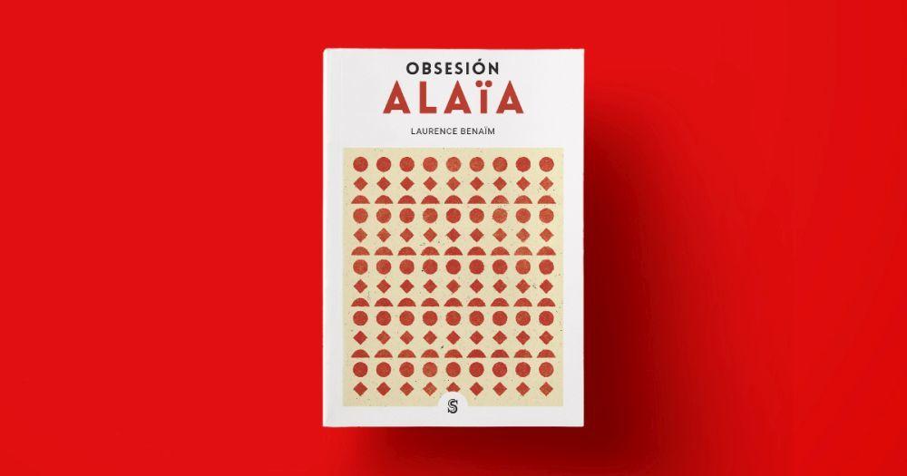 Obsesión Alaïa, el libro sobre el diseñador tunecino que publica...