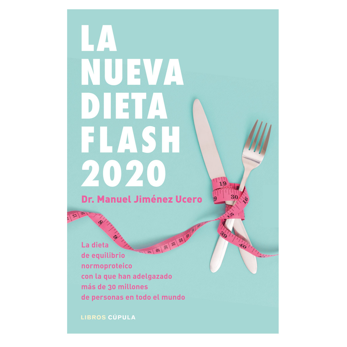 La nueva dieta flash 2020. Libros Cúpula. Dr. Manuel Jiménez Ucero.