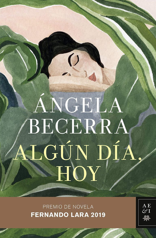 """""""Algún día, hoy"""", de Ángela Becerra (editorial Planeta)."""