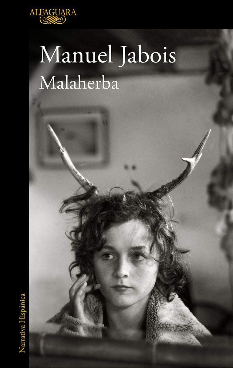 """""""Malaherba"""", de Manuel Jabois (editorial Alfaguara)."""