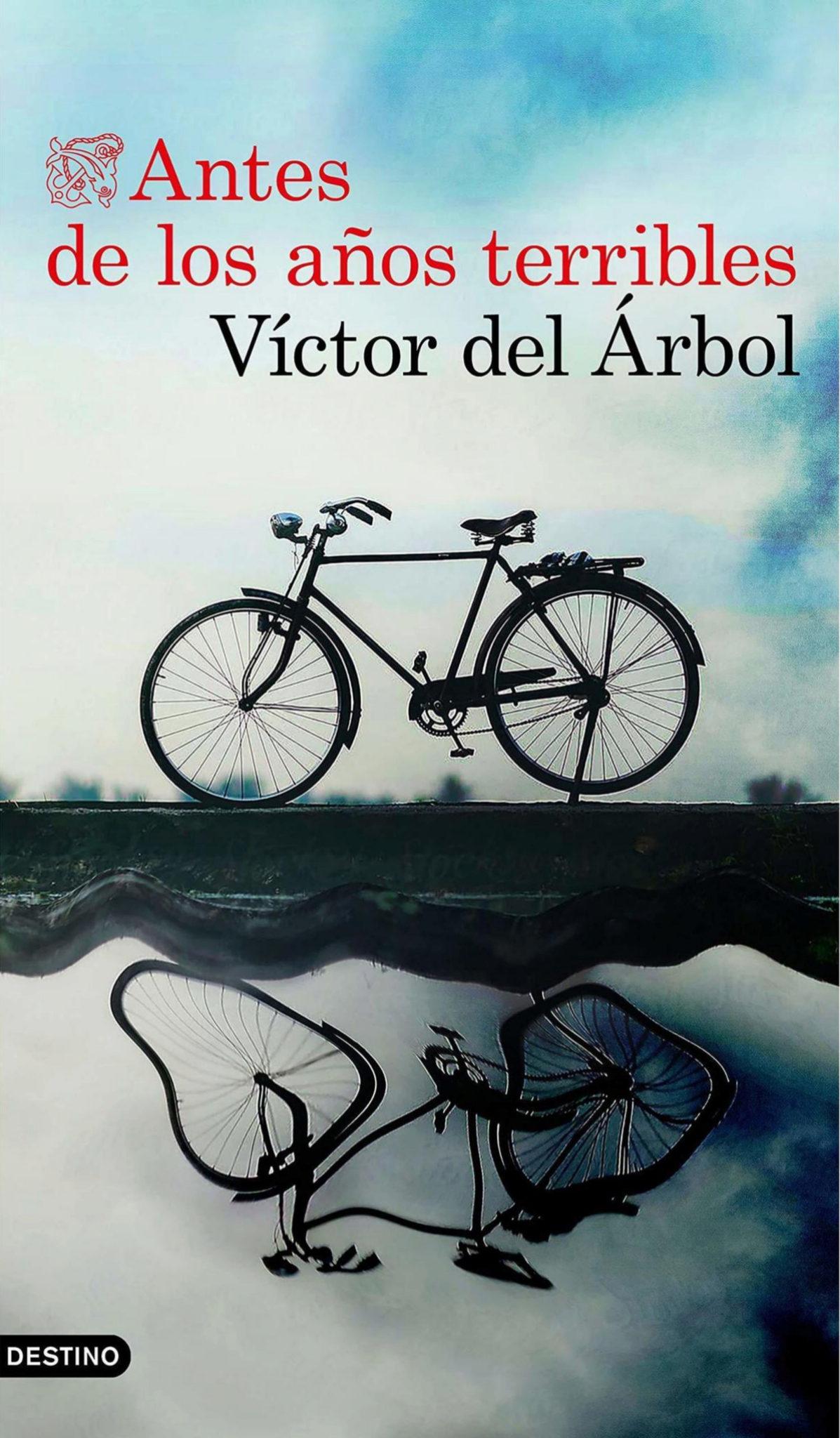 """""""Antes de los años terribles"""", de Víctor del Árbol (editorial..."""