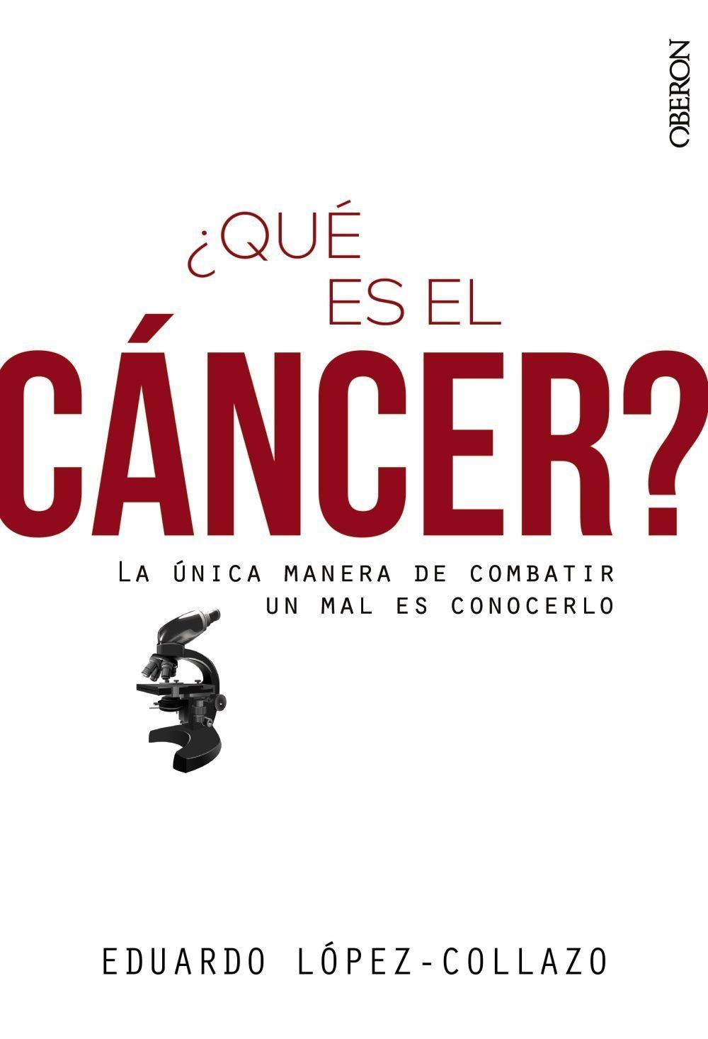 ¿Qué es el Cancer? de Eduardo López-Collazo