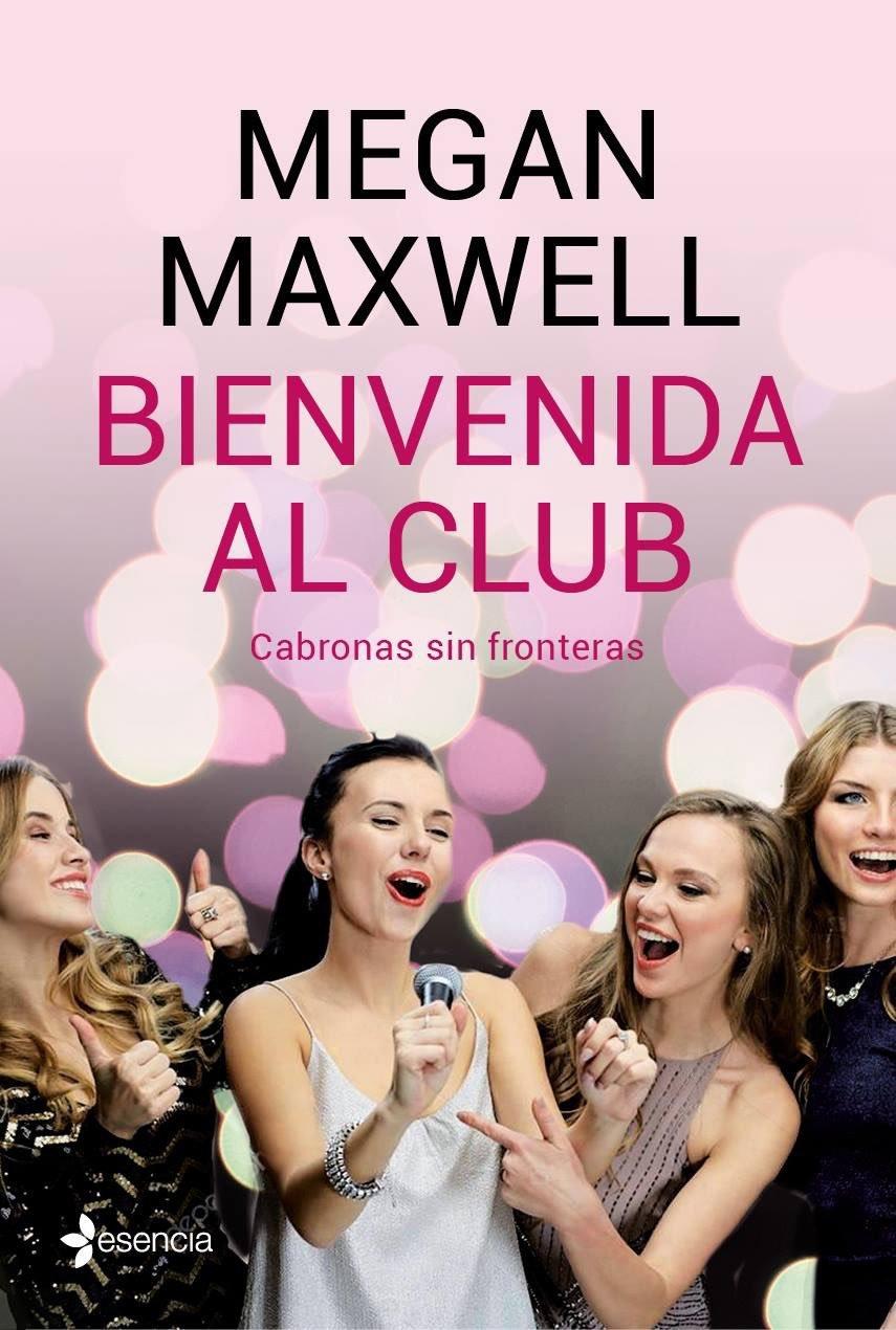 Megan Maxwell: <em>Bienvenida al club</em>