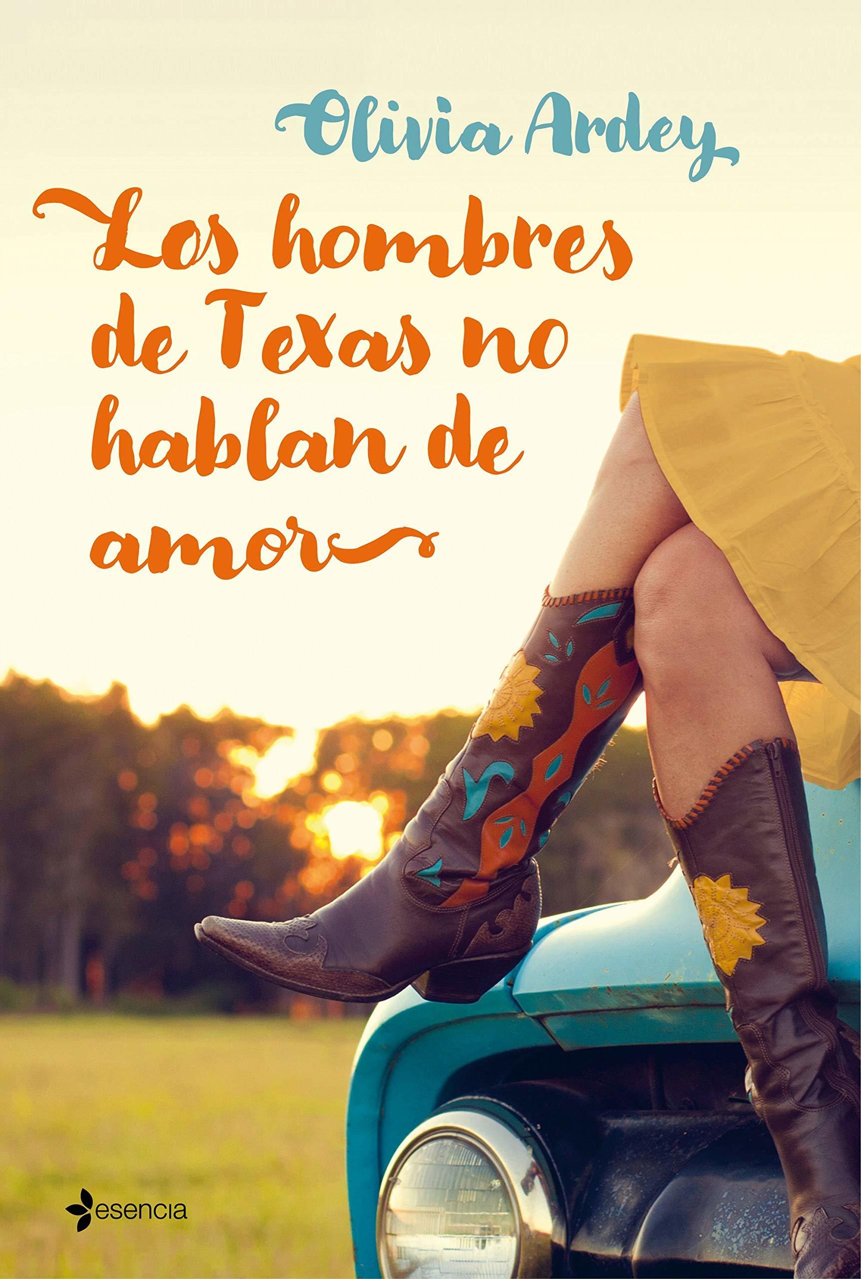 Olivia Ardey: <em>Los hombres de Texas no hablan de amor</em>.