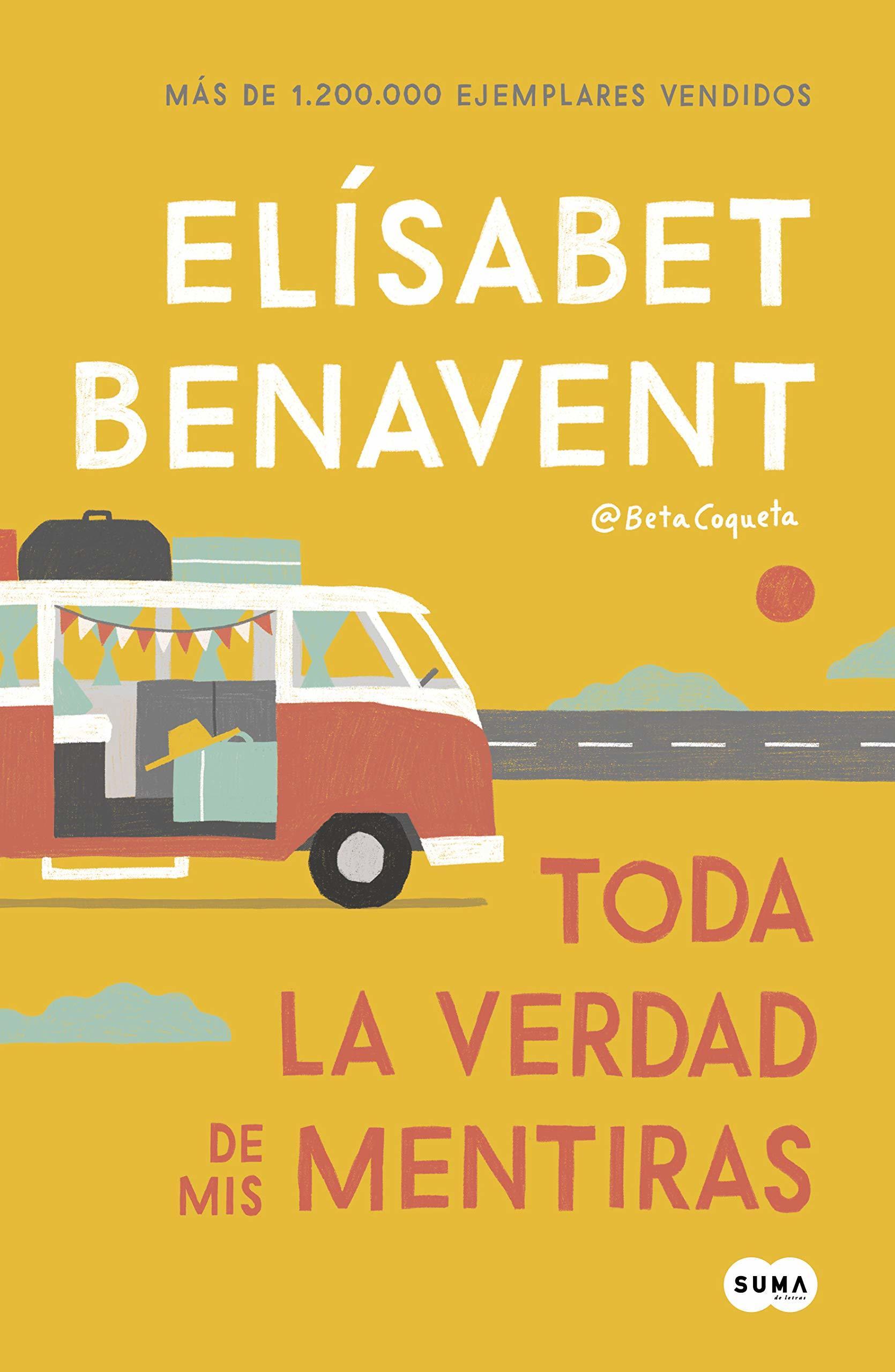 Elísabet Benavent: <em>Toda la verdad de mis mentiras</em>