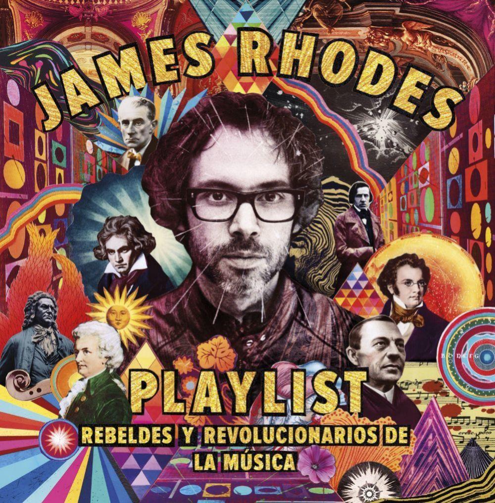James Rhodes. Libro Playlist, rebeldes y revolucionarios de la música...