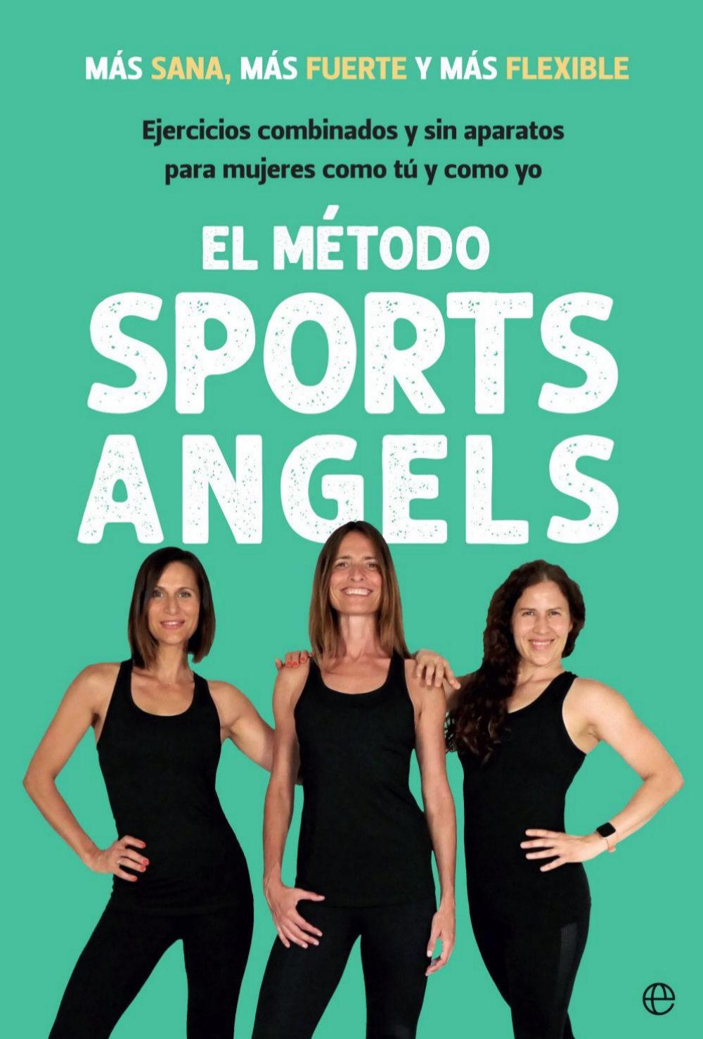 El Método Sport Angels. La esfera de los libros (19,90 ¤ ).