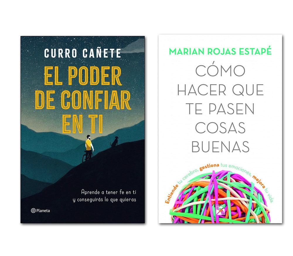 El poder de confiar en ti, de Curro Cañete (Planeta) y Cómo hacer que te pasen cosas buenas, de Marian Rojas Estapé (Espasa), dos bestsellers.