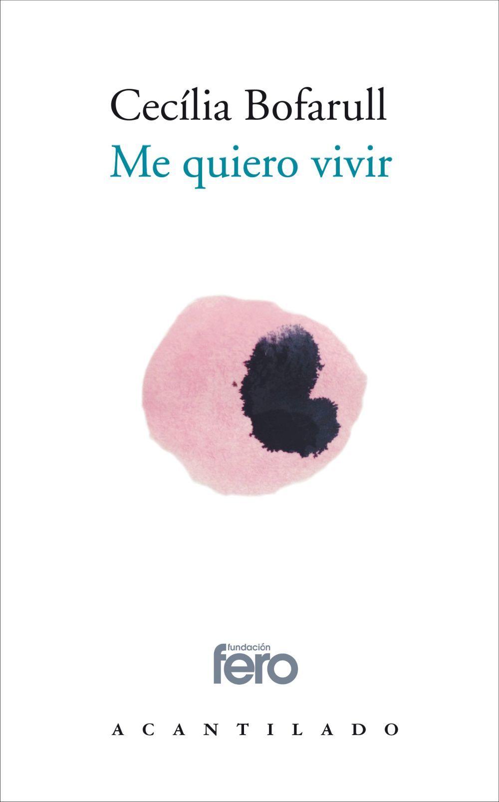 """Cecilia Bofarull. """"Me quiero vivir"""". Editorial Acantilado. Todos los..."""