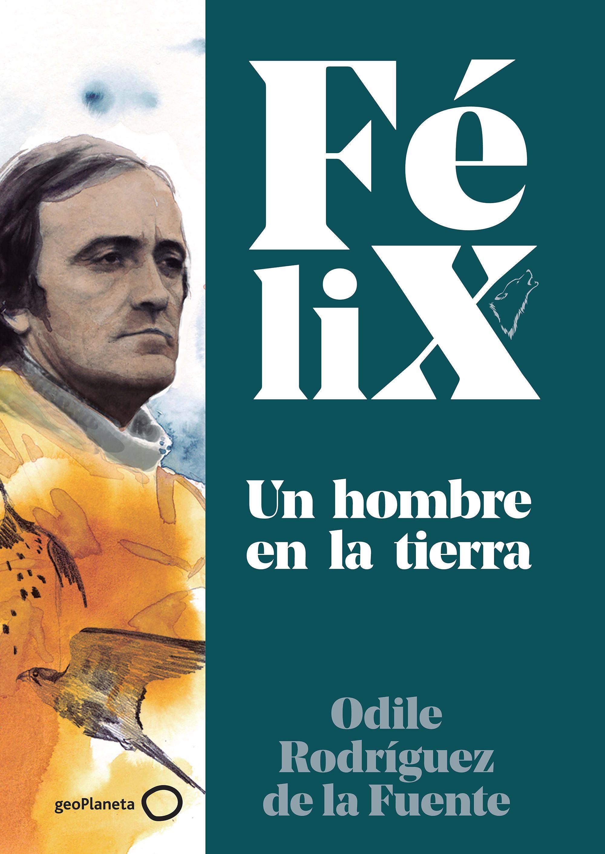 """El libro que publica hoy Odile Rodríguez de la Fuente: """"Félix: un..."""