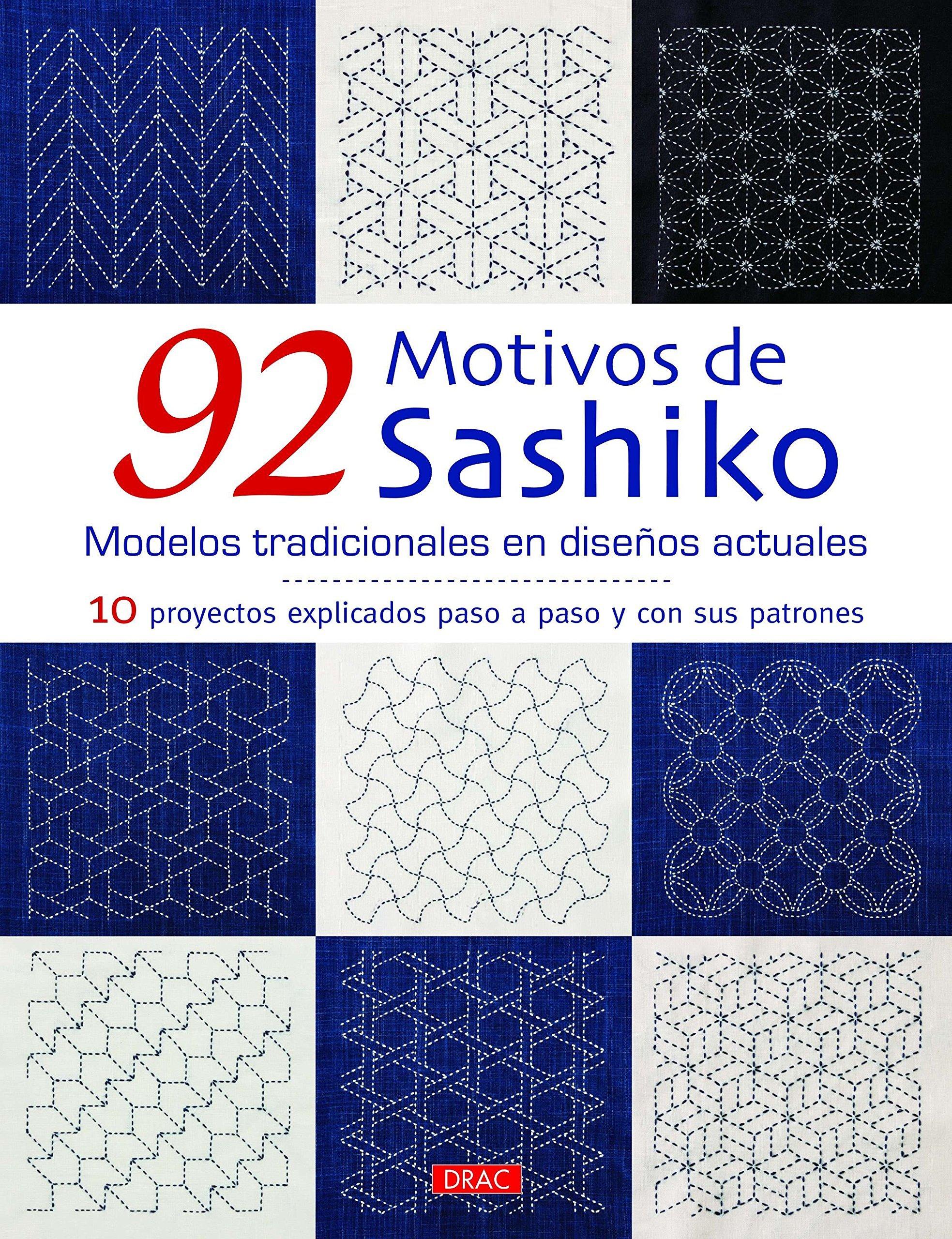 92 MOTIVOS DE SASHIKO. 10 proyectos explicados paso a paso con sus...