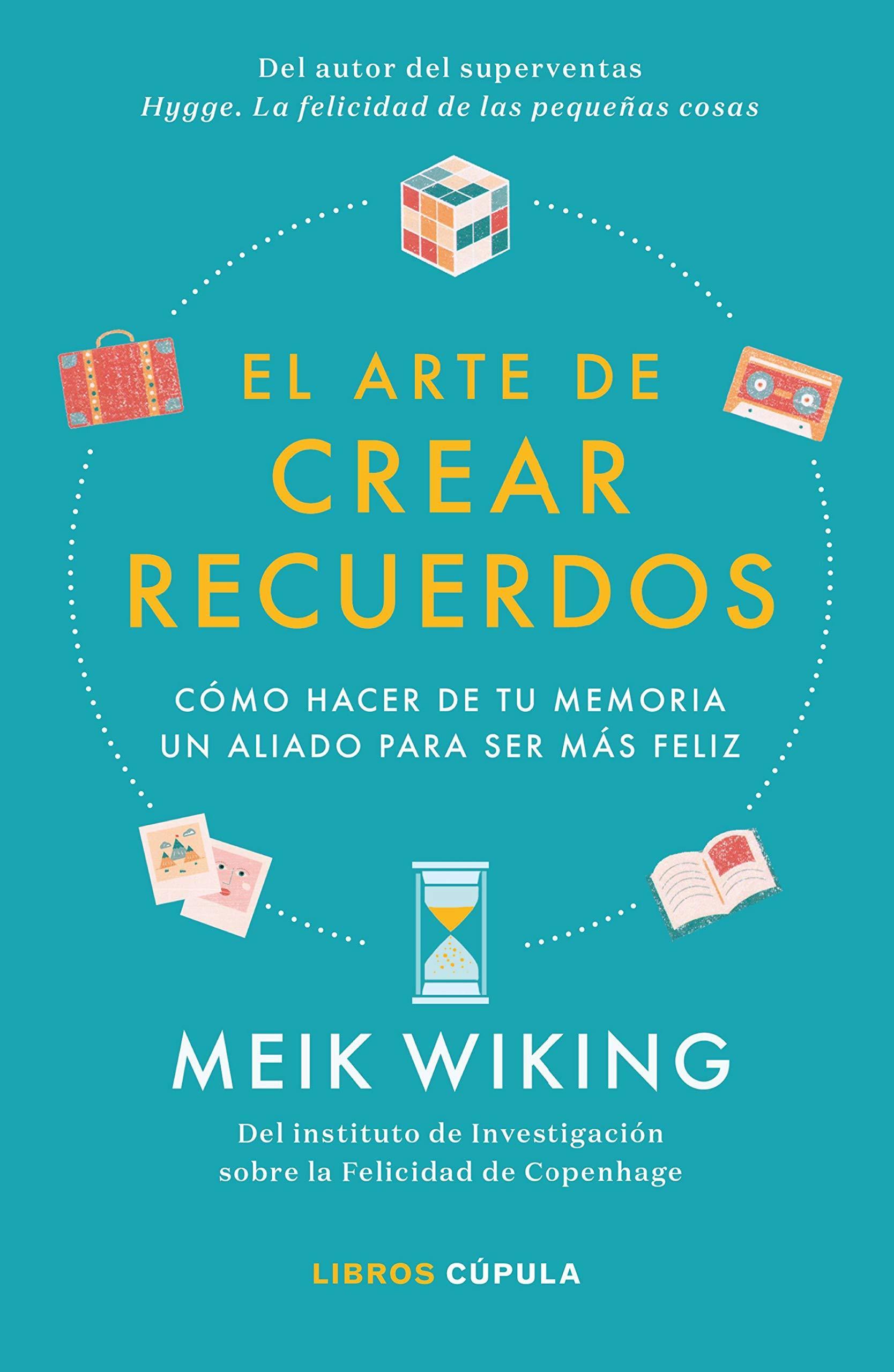 """""""El arte de crear recuerdos"""" de Meik Wiking, editado por Libros..."""