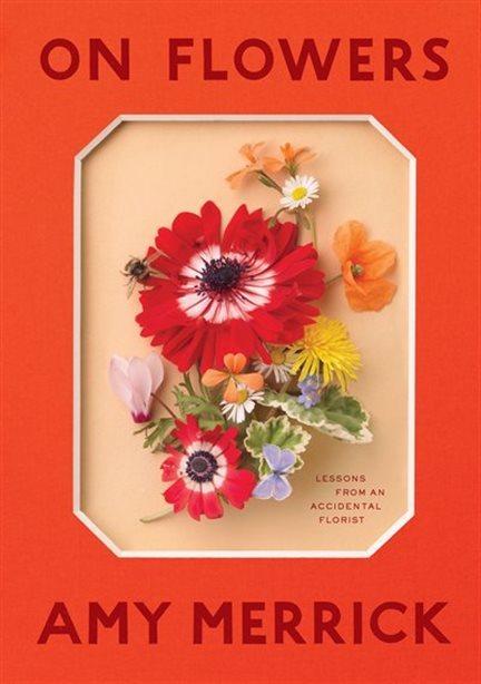 Portada del libro On flowers de Amy Merrick