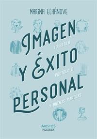 """Portada del libro de Marina Echánove """"Imagen y éxito personal. Tu estilo, protocolo y buenas maneras"""" (Editorial Palabra)."""