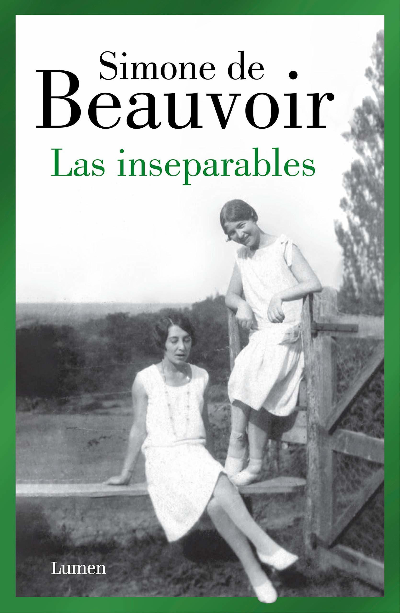 """""""Las inseparabales"""", la novela inédita de Simone de Beuavoir que publica ahora la editorial Lumen."""