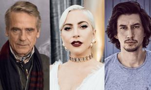 Jeremy Irons, Lady Gaga y Adam Driver son tres de los principales...