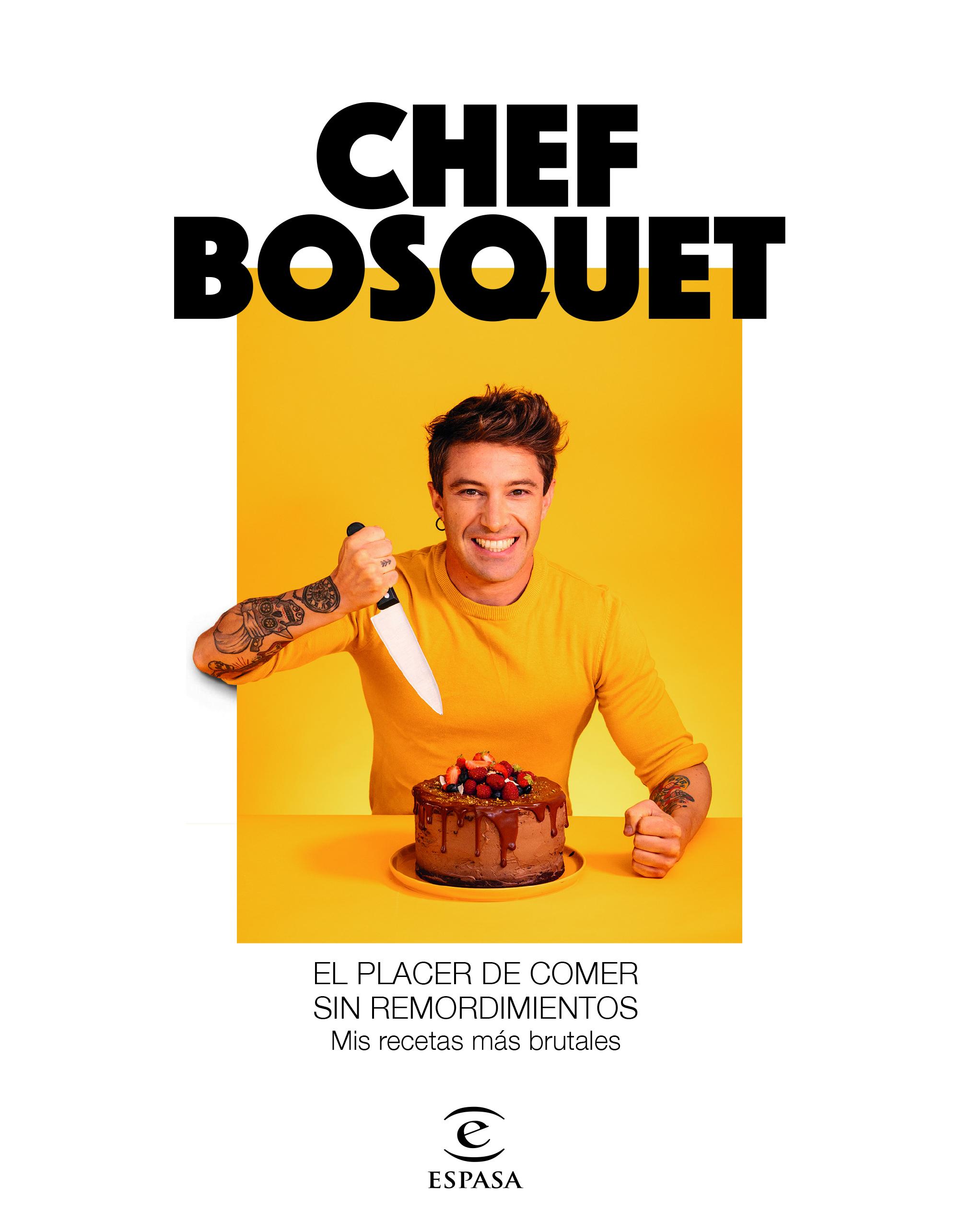 El placer de comer sin remordimientos. Mis recetas más brutales. Roberto Bosquet.