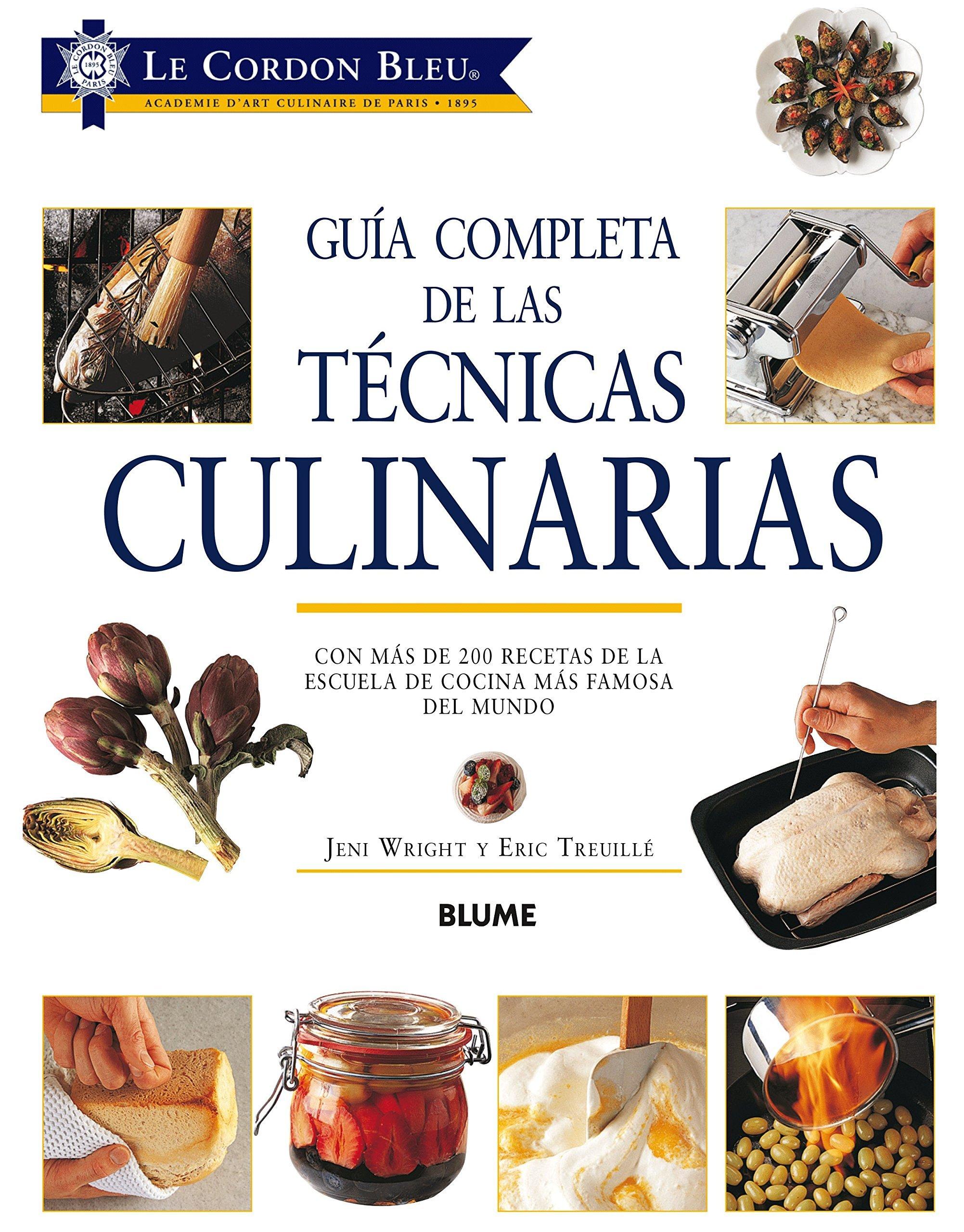 Guía completa de las técnicas culinarias (Jenny Wright y Eric Treuillé).