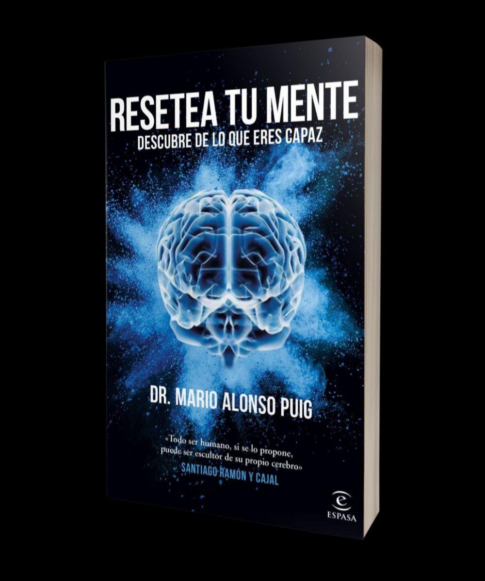 Resetea tu mente, de Mario Alonso Puig (Espasa, 18, 90 euros).