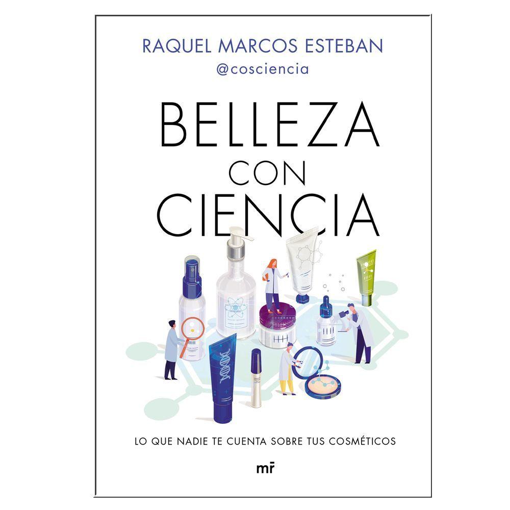 """El nuevo libro """"Belleza con ciencia"""" de Raquel Marcos Esteban de Ediciones Martínez Roca (17,90 euros)."""