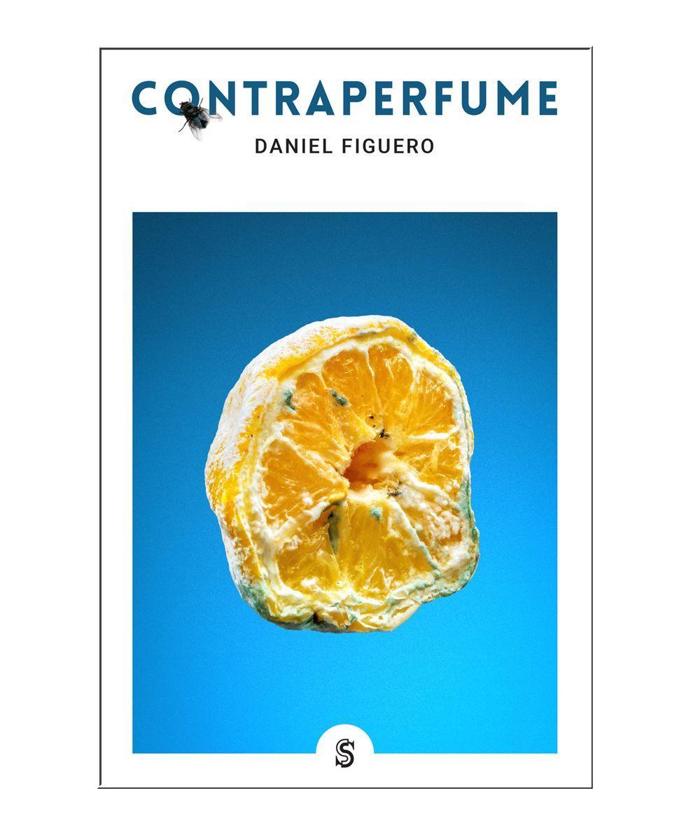 """Libro """"Contraperfume"""" de Daniel Figuero, en Editorial Superflua."""