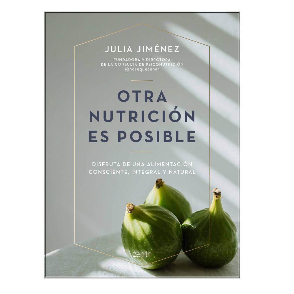 """Libro """"Otra nutrición es posible"""", de Julia Jiménez (Ed. Zenith)."""