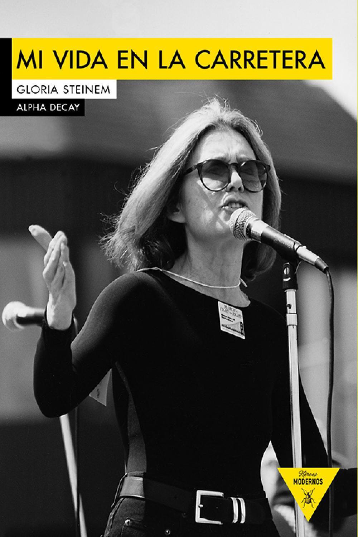 """""""Mi vida en la carretera"""" es uno de los libros clave de Gloria Steinem."""