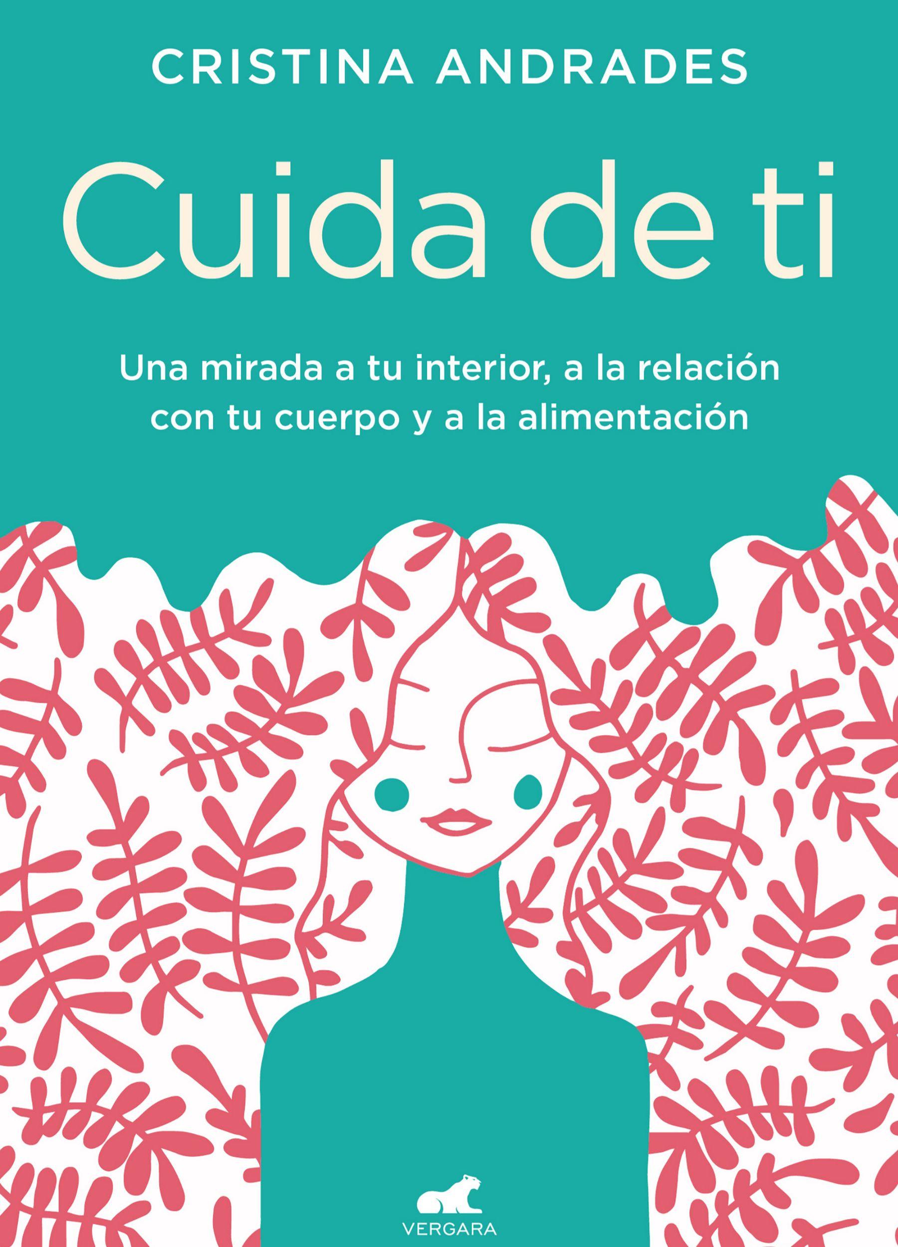 Cuida de ti, de la psicóloga Cristina Andrades