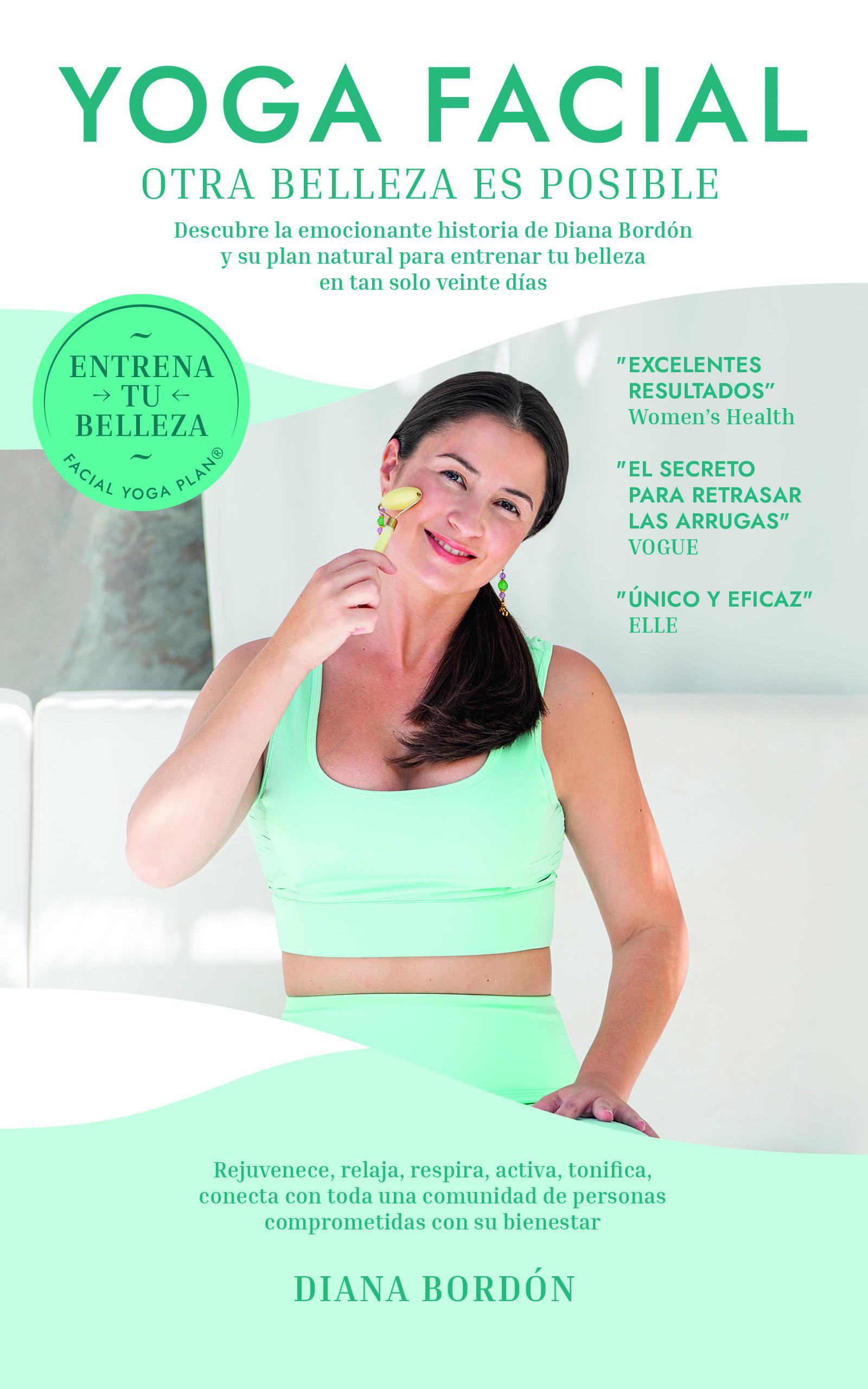 """Libro Yoga facial de Diana Bordón """"Otra belleza es posible""""."""