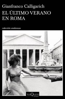 El último verano en Roma de Gianfranco Calligarich